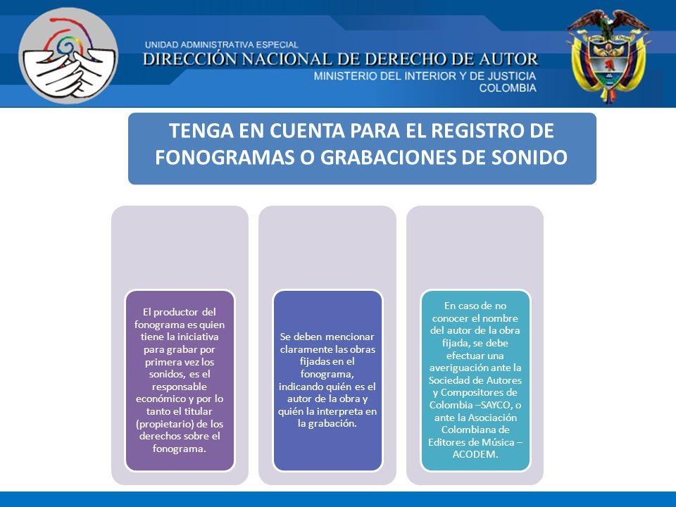 TENGA EN CUENTA PARA EL REGISTRO DE FONOGRAMAS O GRABACIONES DE SONIDO