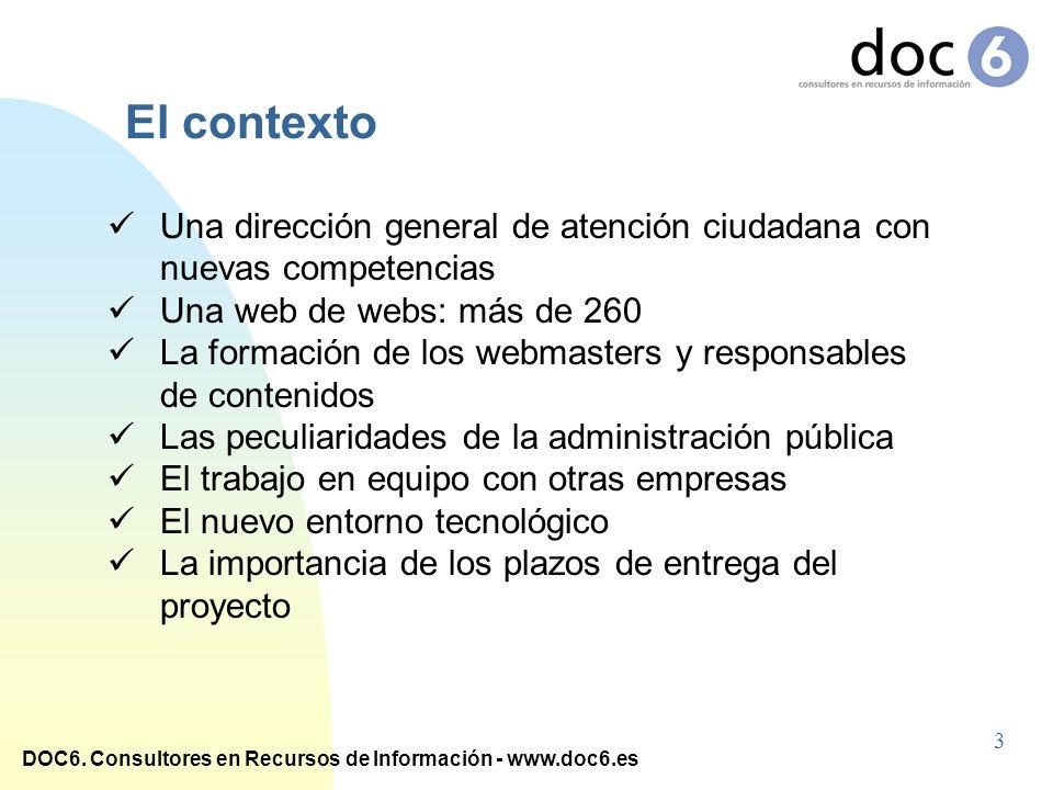 El contexto Una dirección general de atención ciudadana con nuevas competencias. Una web de webs: más de 260.