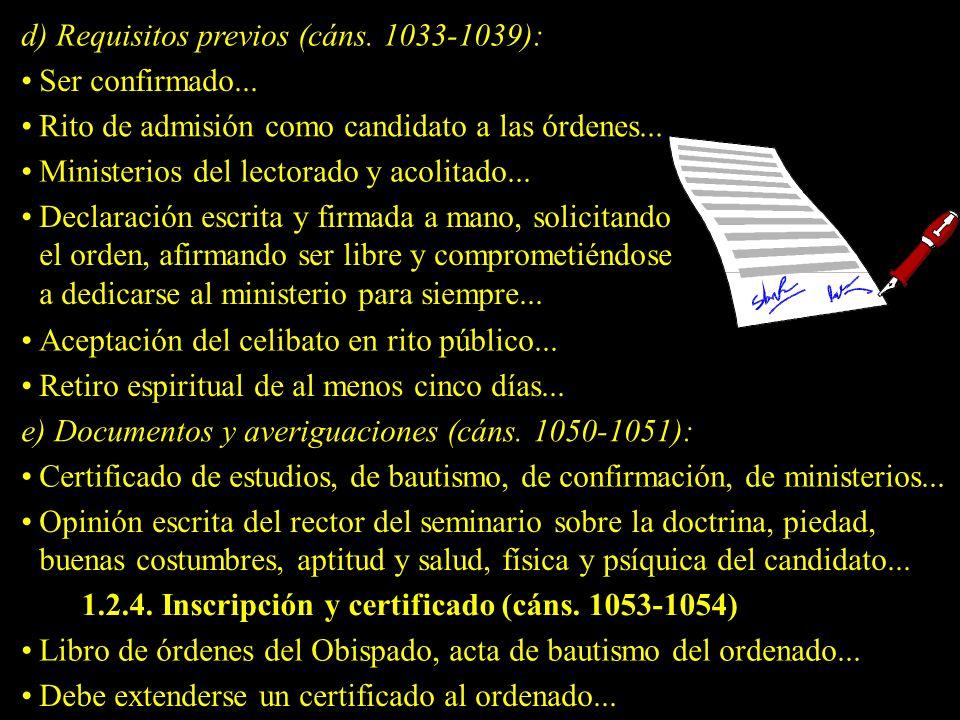 d) Requisitos previos (cáns. 1033-1039):