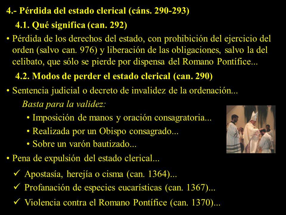 4.- Pérdida del estado clerical (cáns. 290-293)