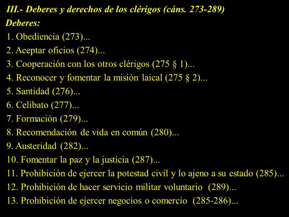 III.- Deberes y derechos de los clérigos (cáns. 273-289)