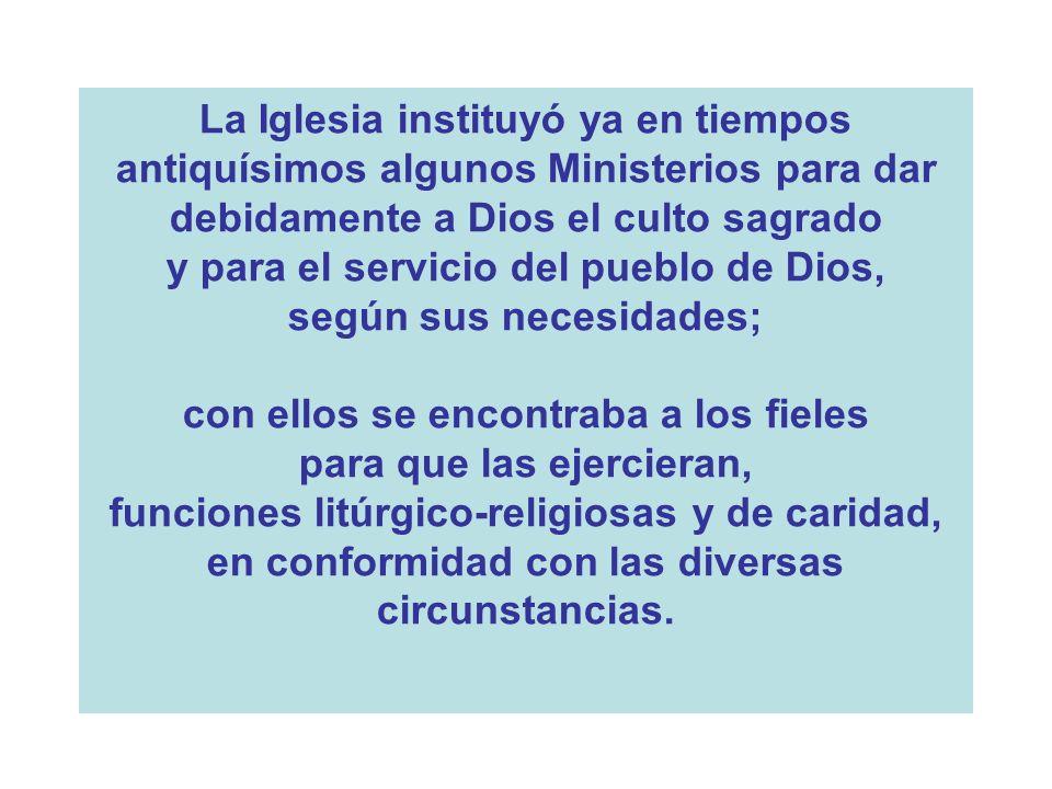 y para el servicio del pueblo de Dios, según sus necesidades;