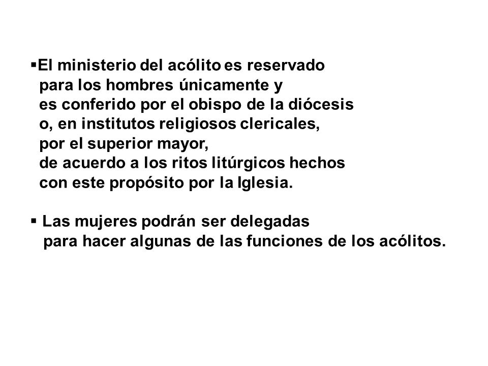 El ministerio del acólito es reservado