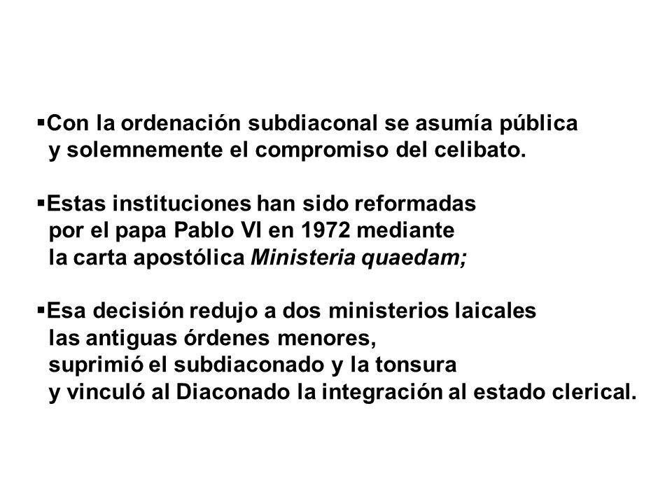 Con la ordenación subdiaconal se asumía pública