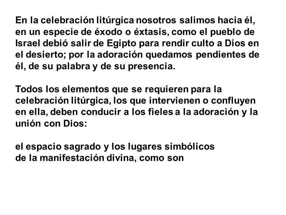 En la celebración litúrgica nosotros salimos hacia él,