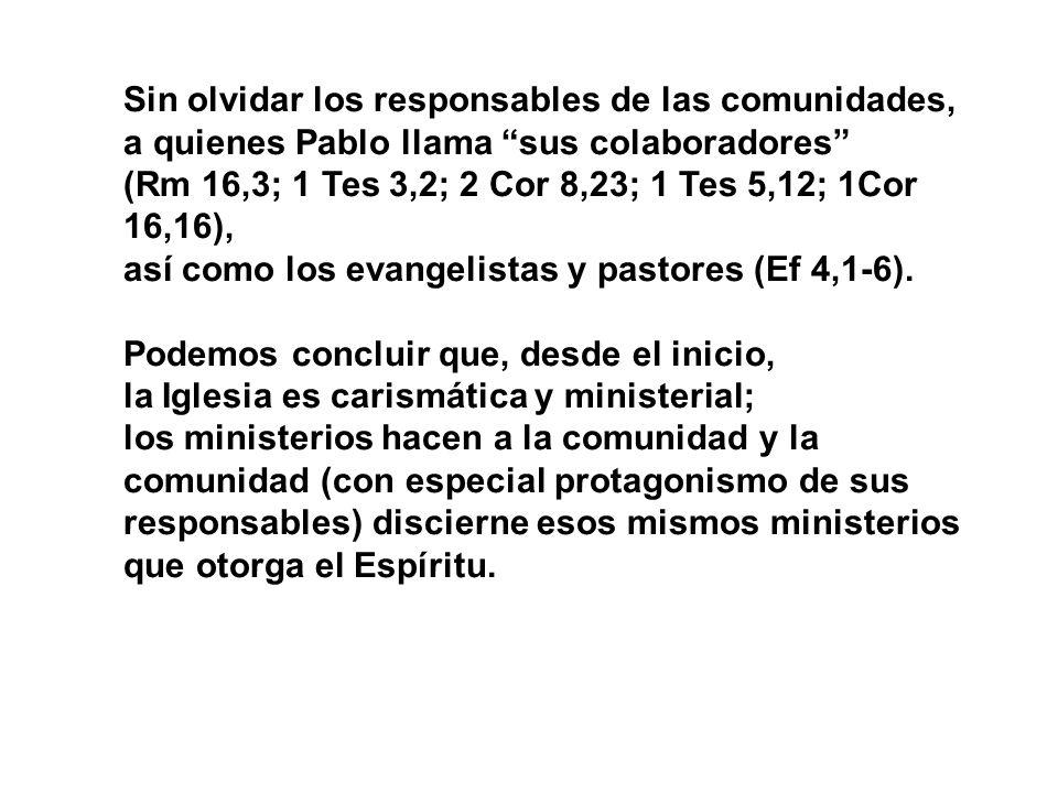 Sin olvidar los responsables de las comunidades, a quienes Pablo llama sus colaboradores