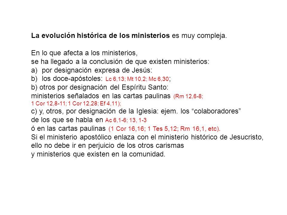 La evolución histórica de los ministerios es muy compleja.
