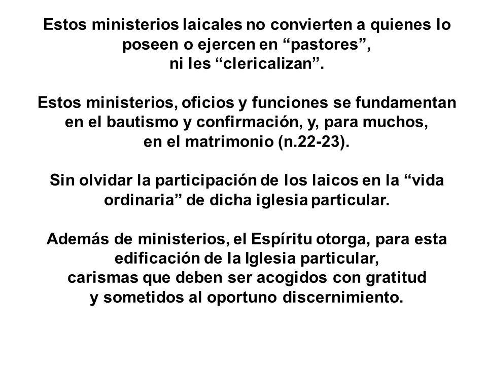 Estos ministerios laicales no convierten a quienes lo