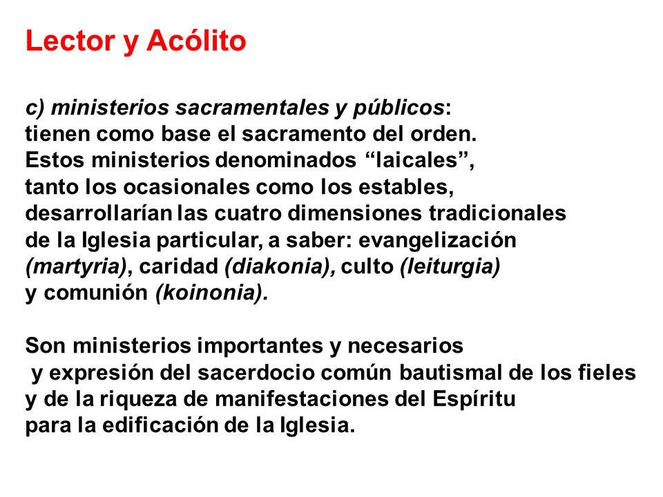 Lector y Acólito c) ministerios sacramentales y públicos: