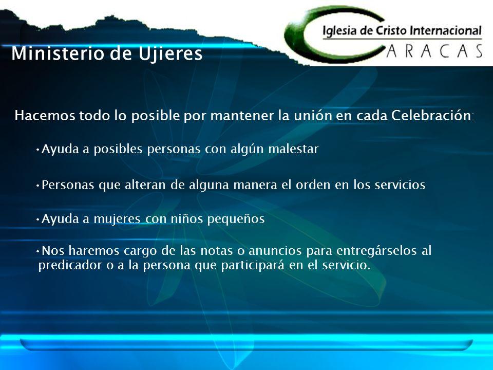 Ministerio de Ujieres Hacemos todo lo posible por mantener la unión en cada Celebración: Ayuda a posibles personas con algún malestar.