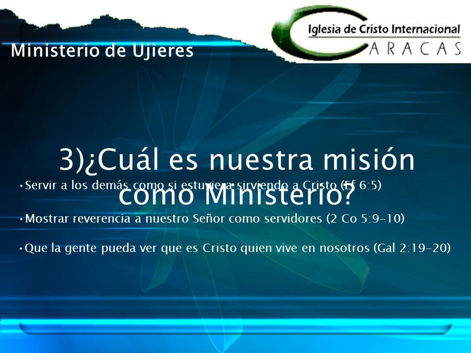 3)¿Cuál es nuestra misión como Ministerio