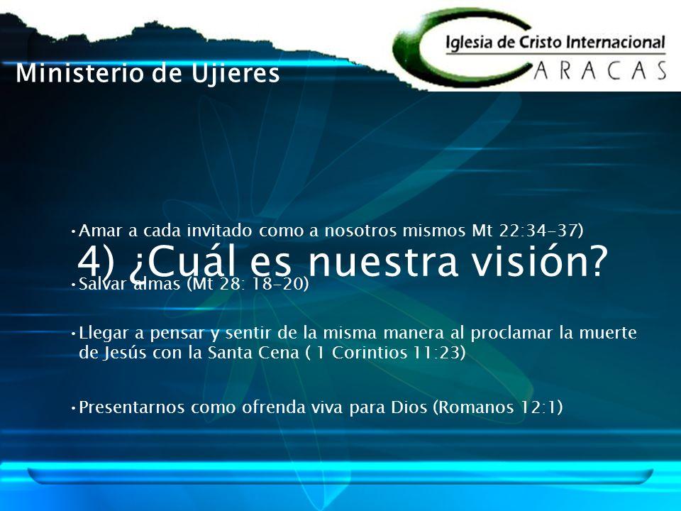 4) ¿Cuál es nuestra visión