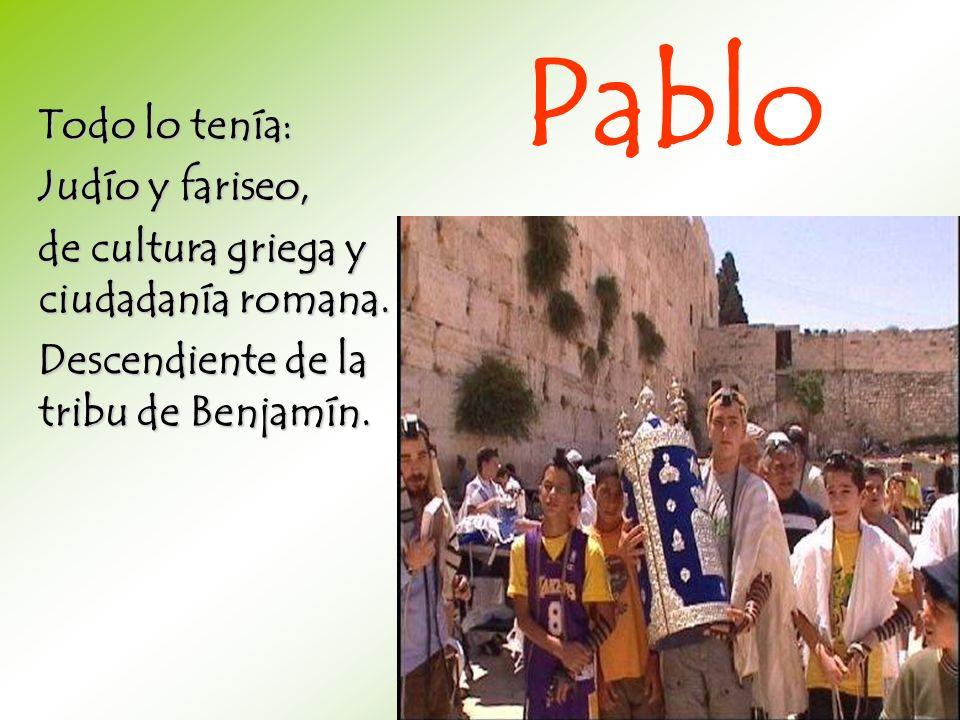 Pablo Todo lo tenía: Judío y fariseo,