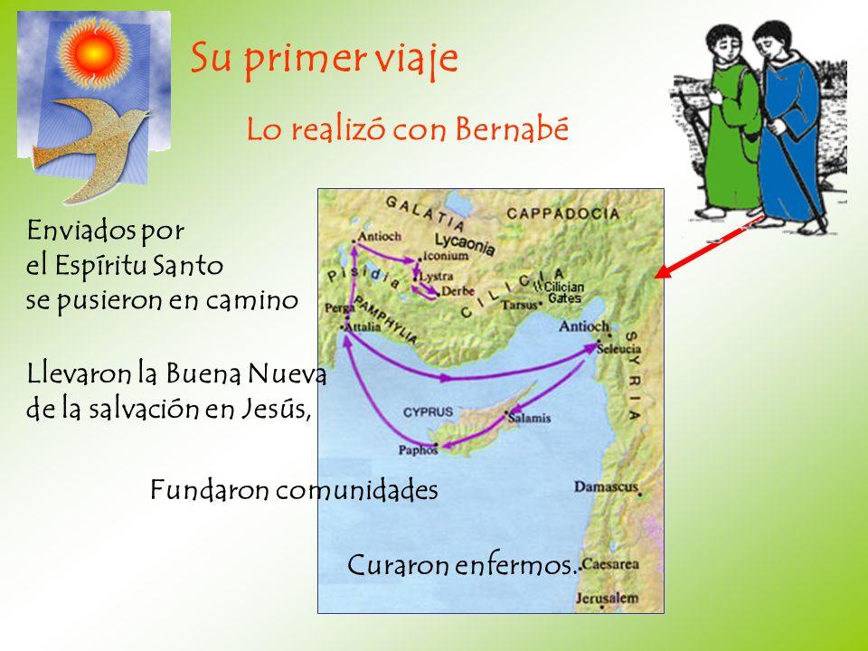 Su primer viaje Lo realizó con Bernabé Enviados por el Espíritu Santo