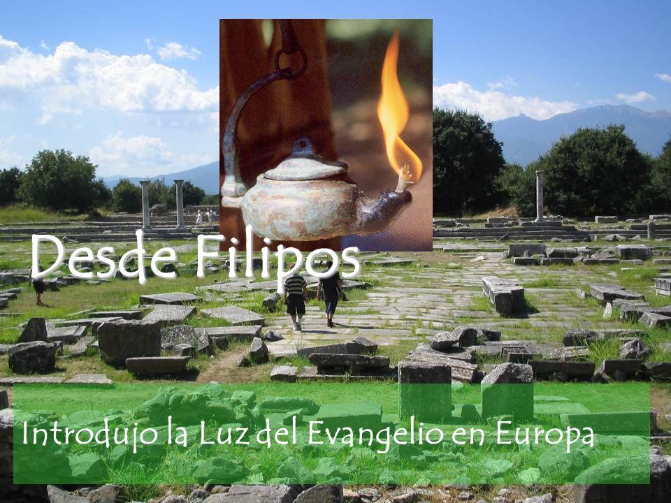 Desde Filipos Introdujo la Luz del Evangelio en Europa