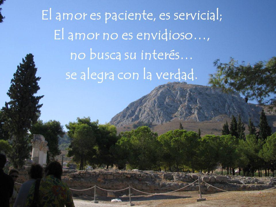 El amor es paciente, es servicial; El amor no es envidioso…,