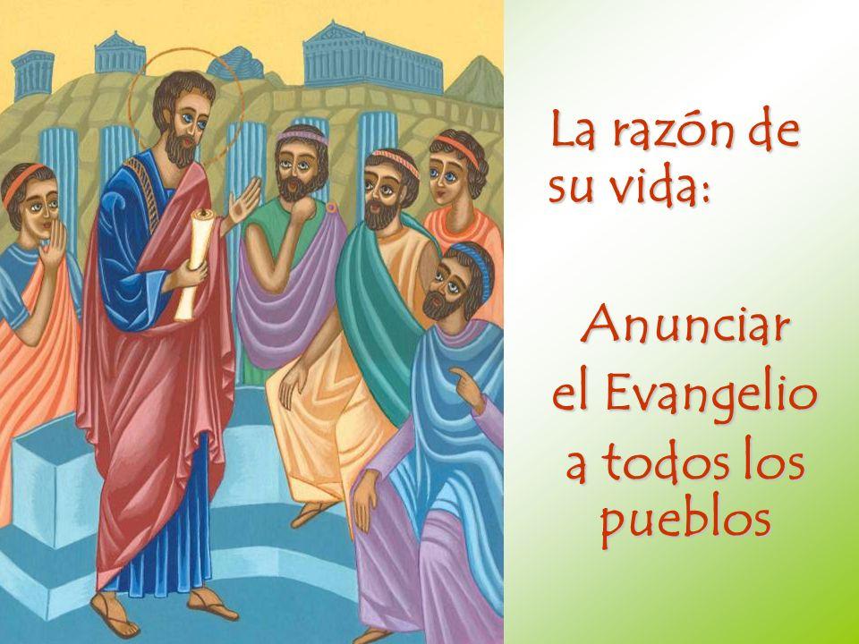La razón de su vida: Anunciar el Evangelio a todos los pueblos