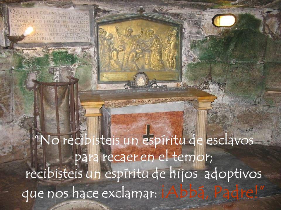 No recibisteis un espíritu de esclavos para recaer en el temor;