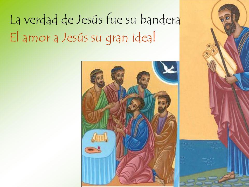 La verdad de Jesús fue su bandera