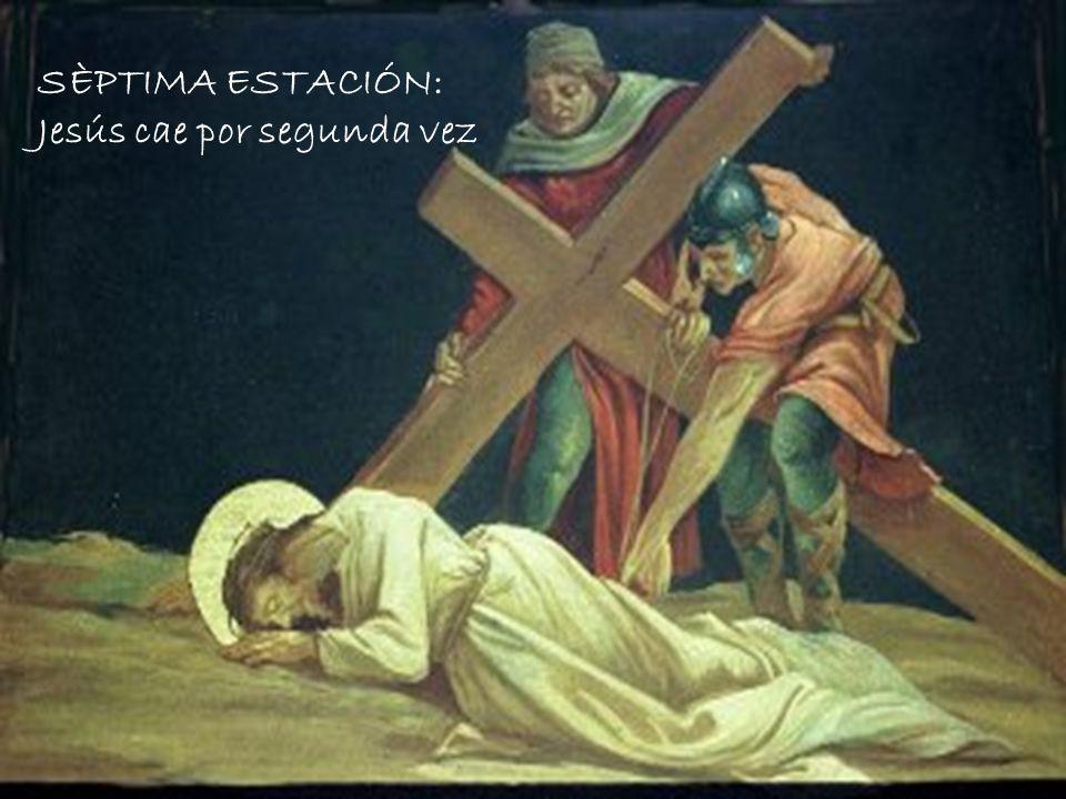 SÈPTIMA ESTACIÓN: Jesús cae por segunda vez