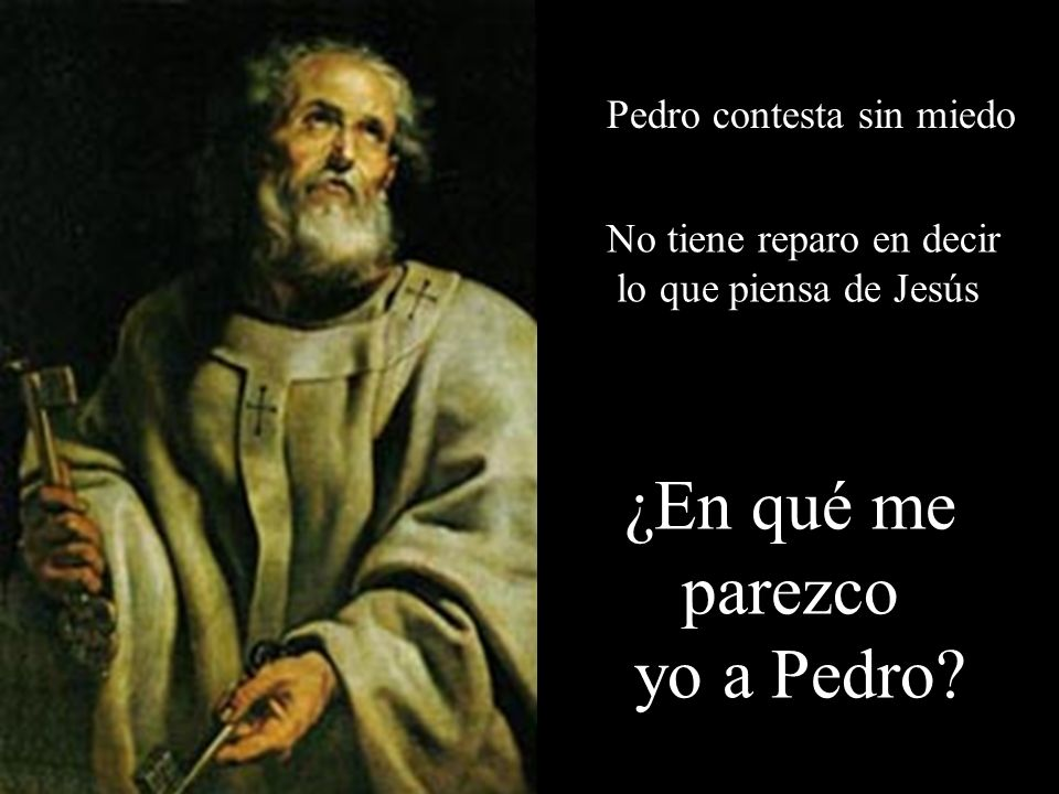 ¿En qué me parezco yo a Pedro Pedro contesta sin miedo