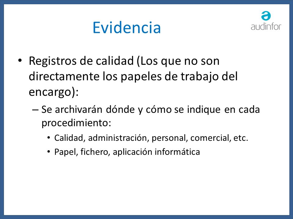 EvidenciaRegistros de calidad (Los que no son directamente los papeles de trabajo del encargo):