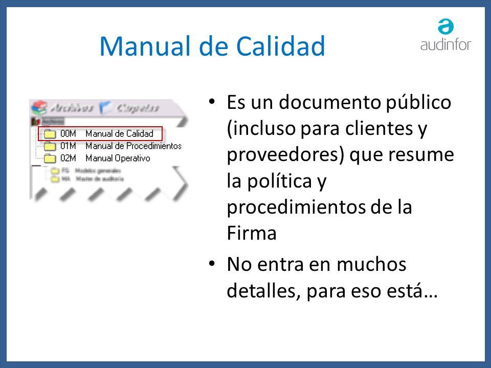 Manual de Calidad Es un documento público (incluso para clientes y proveedores) que resume la política y procedimientos de la Firma.