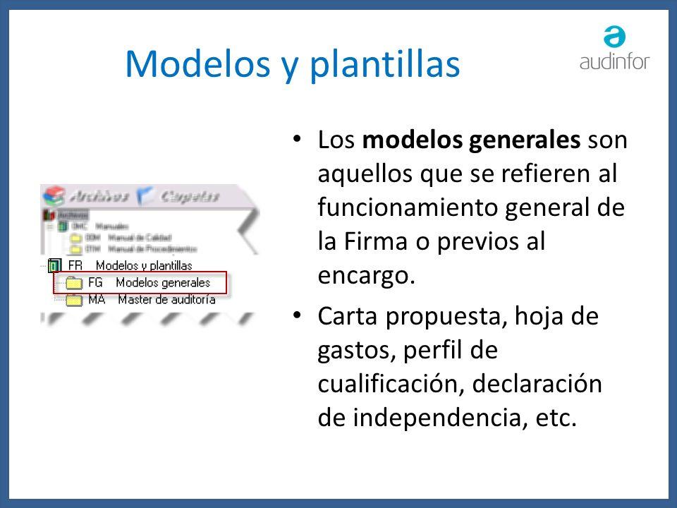 Modelos y plantillasLos modelos generales son aquellos que se refieren al funcionamiento general de la Firma o previos al encargo.