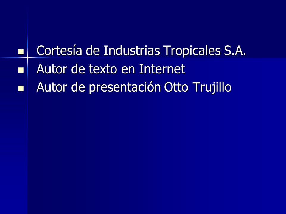 Cortesía de Industrias Tropicales S.A.