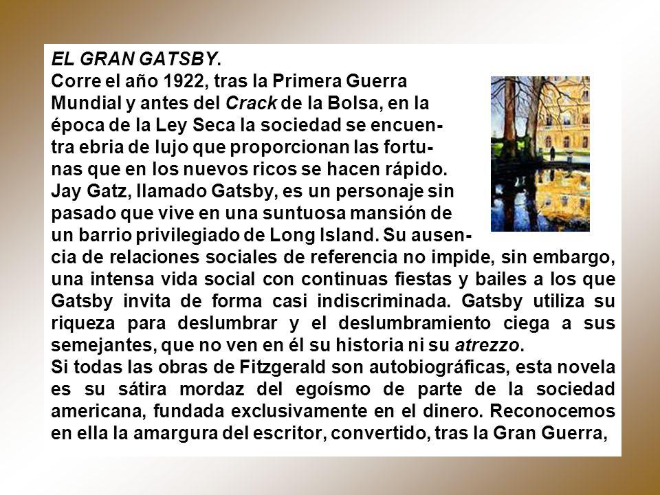 EL GRAN GATSBY. Corre el año 1922, tras la Primera Guerra. Mundial y antes del Crack de la Bolsa, en la.