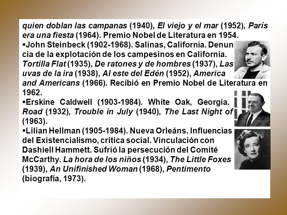 quien doblan las campanas (1940), El viejo y el mar (1952), París era una fiesta (1964). Premio Nobel de Literatura en 1954.