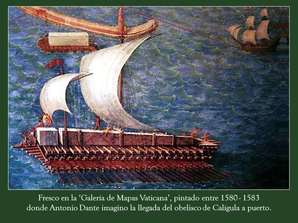 Fresco en la 'Galería de Mapas Vaticana', pintado entre 1580 - 1583 donde Antonio Dante imagino la llegada del obelisco de Calígula a puerto.
