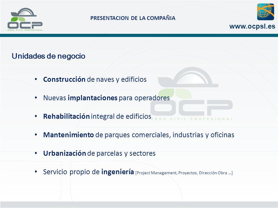 Unidades de negocio Construcción de naves y edificios. Nuevas implantaciones para operadores. Rehabilitación integral de edificios.