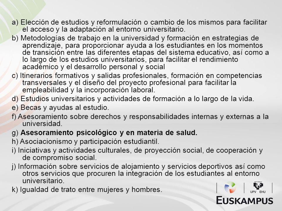 a) Elección de estudios y reformulación o cambio de los mismos para facilitar el acceso y la adaptación al entorno universitario.