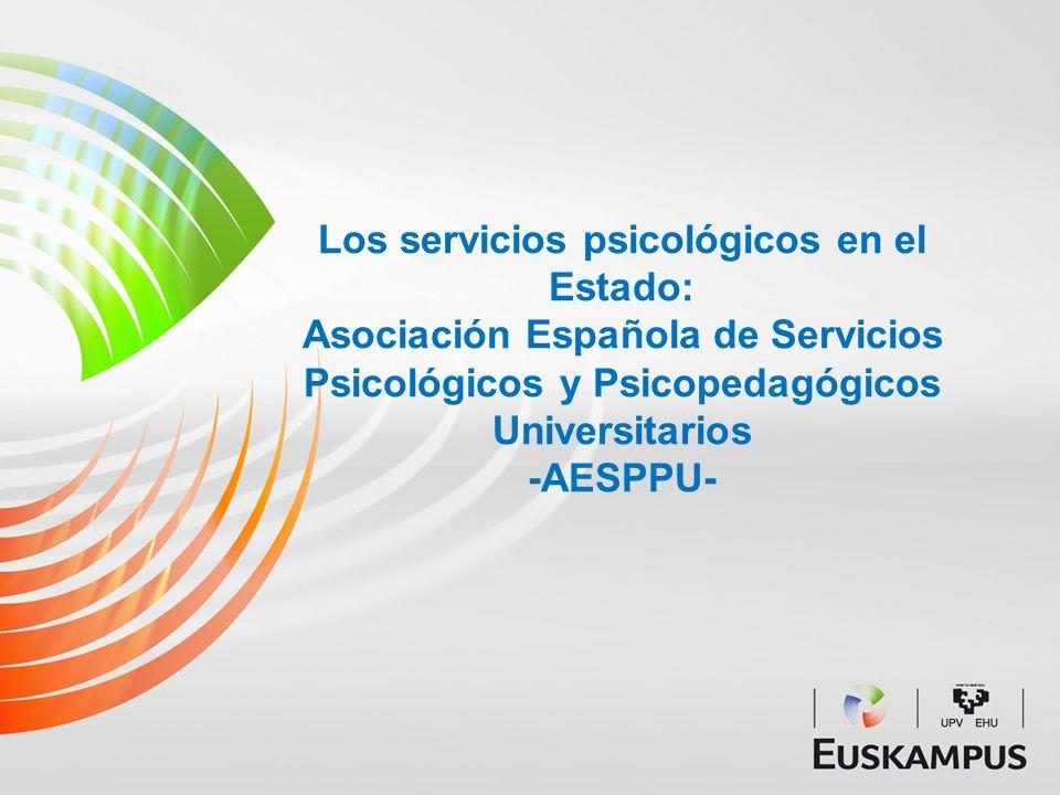 Los servicios psicológicos en el Estado: Asociación Española de Servicios Psicológicos y Psicopedagógicos Universitarios -AESPPU-