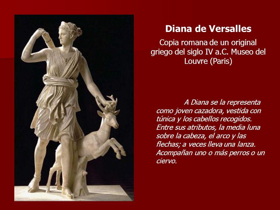 Diana de Versalles Copia romana de un original griego del siglo IV a.C. Museo del Louvre (Paris)