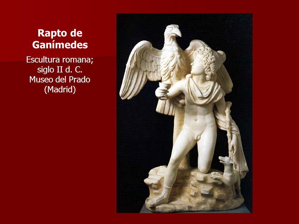 Rapto de Ganímedes Escultura romana; siglo II d. C.