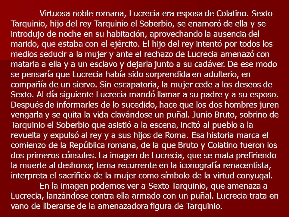 Virtuosa noble romana, Lucrecia era esposa de Colatino