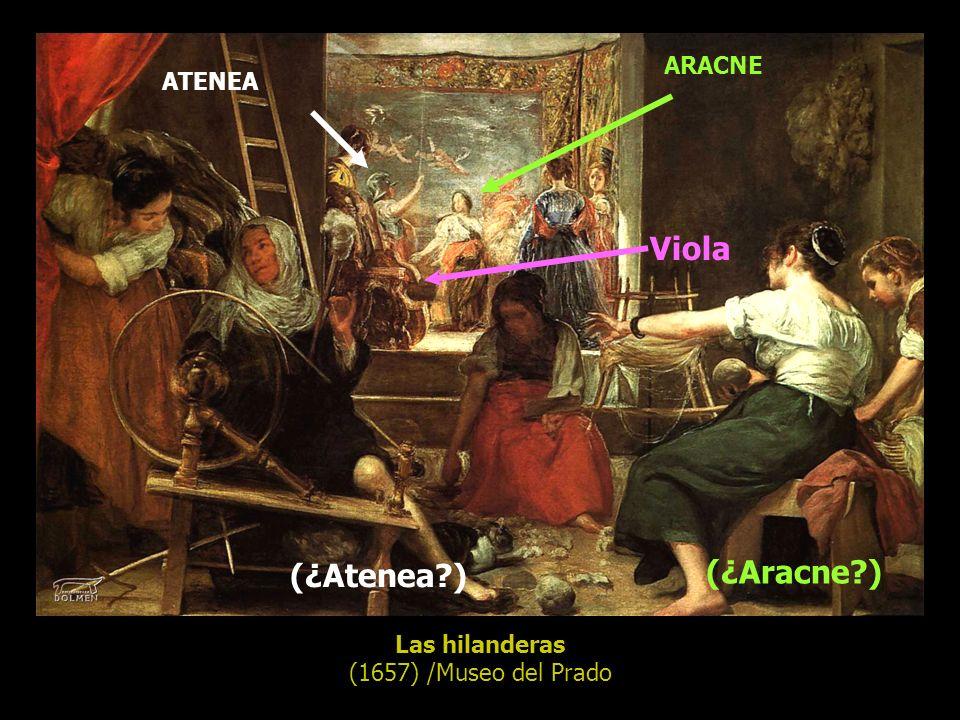 Viola (¿Aracne ) (¿Atenea ) ARACNE ATENEA Las hilanderas