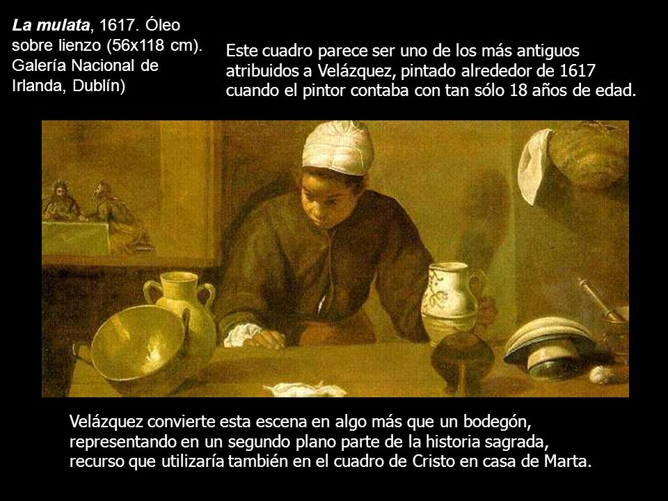 La mulata, 1617. Óleo sobre lienzo (56x118 cm)