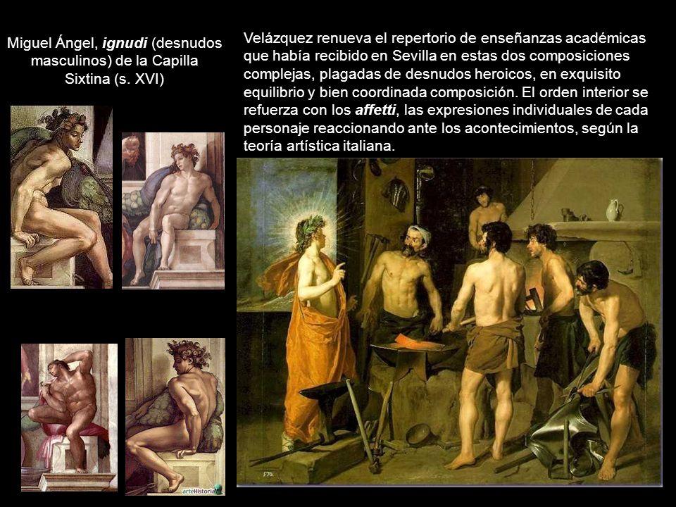 Velázquez renueva el repertorio de enseñanzas académicas que había recibido en Sevilla en estas dos composiciones complejas, plagadas de desnudos heroicos, en exquisito equilibrio y bien coordinada composición. El orden interior se refuerza con los affetti, las expresiones individuales de cada personaje reaccionando ante los acontecimientos, según la teoría artística italiana.