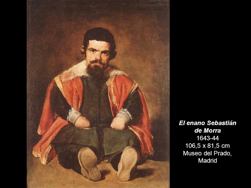 El enano Sebastián de Morra 1643-44 106,5 x 81,5 cm Museo del Prado, Madrid