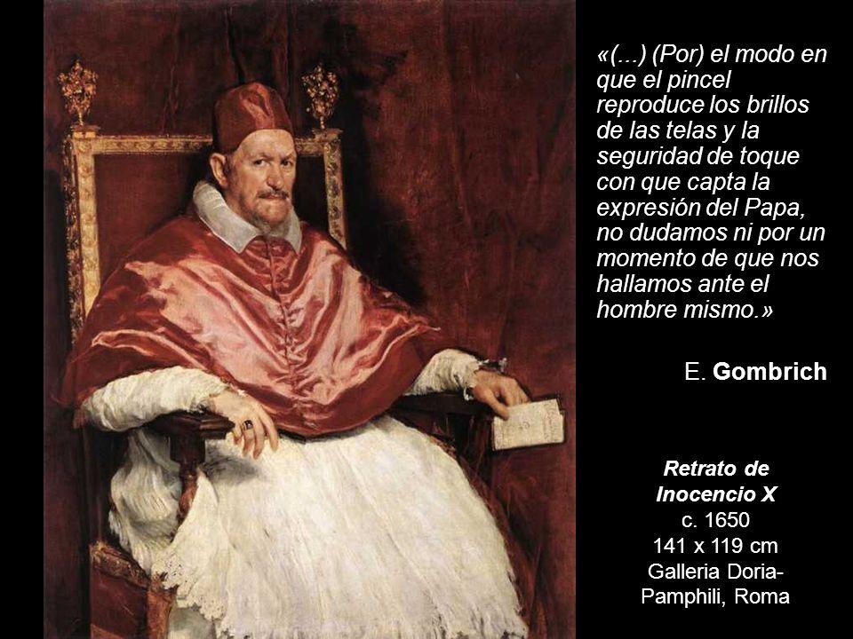 Inocencio X c. 1650 141 x 119 cm Galleria Doria-Pamphili, Roma