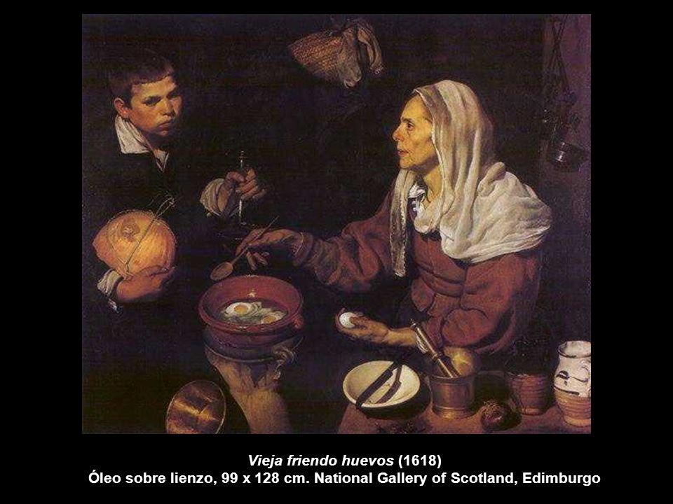 Vieja friendo huevos (1618) Óleo sobre lienzo, 99 x 128 cm