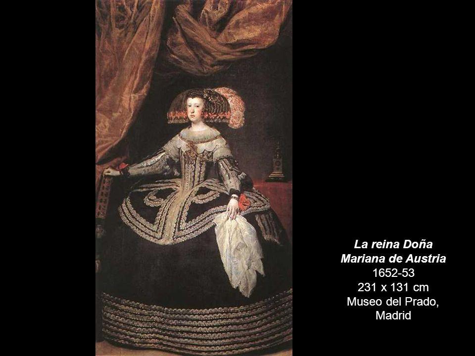 La reina Doña Mariana de Austria 1652-53 231 x 131 cm Museo del Prado, Madrid