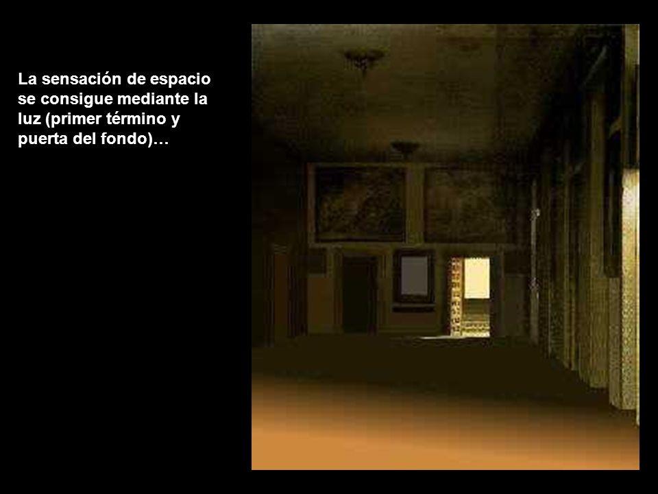 La sensación de espacio se consigue mediante la luz (primer término y puerta del fondo)…