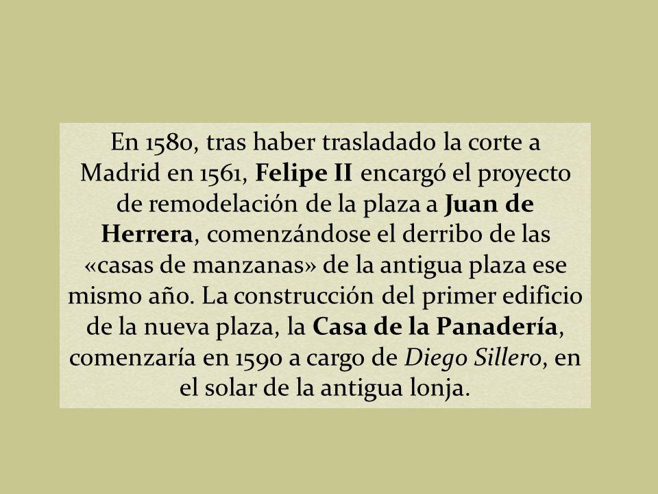 En 1580, tras haber trasladado la corte a Madrid en 1561, Felipe II encargó el proyecto de remodelación de la plaza a Juan de Herrera, comenzándose el derribo de las «casas de manzanas» de la antigua plaza ese mismo año.