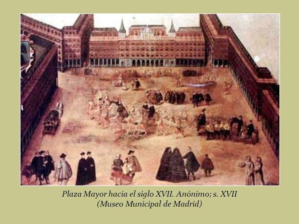 Plaza Mayor hacia el siglo XVII. Anónimo; s. XVII