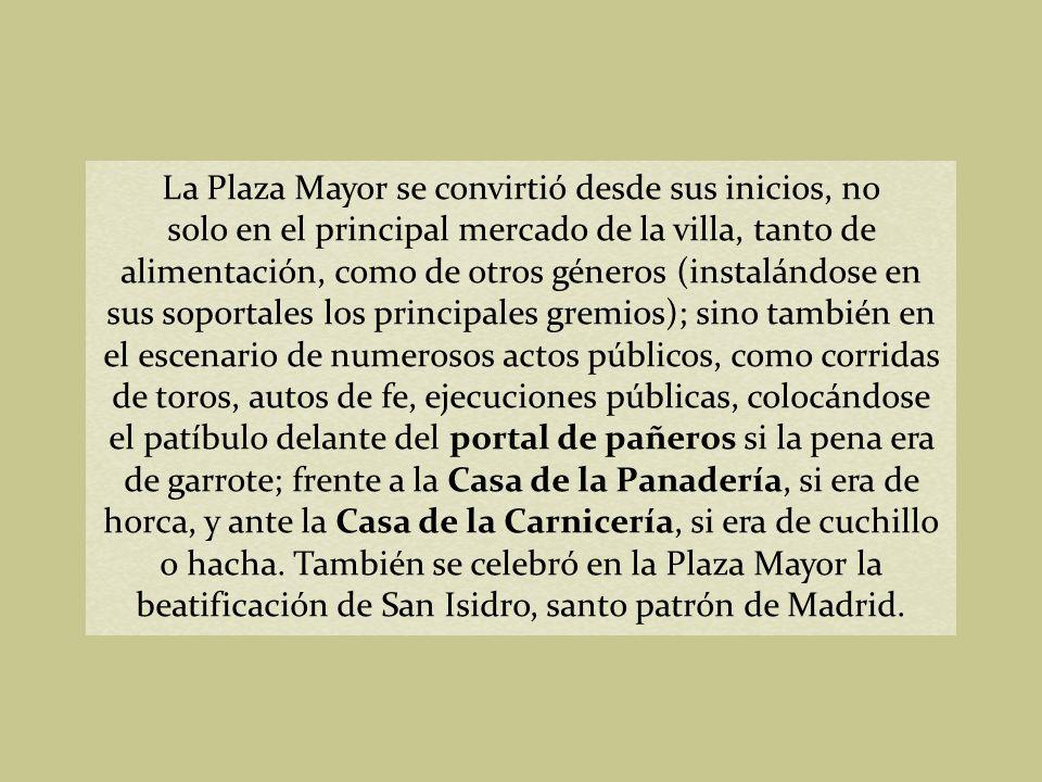 La Plaza Mayor se convirtió desde sus inicios, no