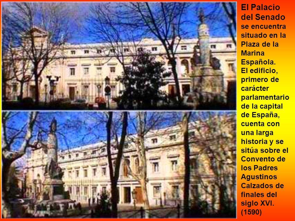 El Palacio del Senado se encuentra situado en la Plaza de la Marina Española.